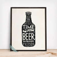There Is Always Time For A Beer Print, Typography Print, Kitchen Decor, Beer, Beer Print, Bar Decor, Beer Quote, Fathers Day Gift