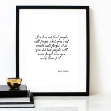 'People Will Never Forget How You Made Them Feel' Typographic Print, MAYA ANGELOU Poem