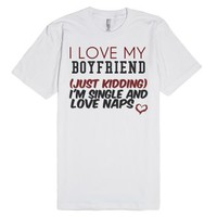 I love my boyfriend just kidding tee t shirt tshirt-White T-Shirt