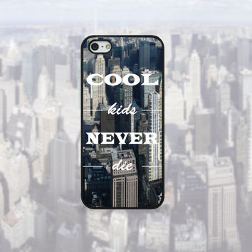 Cool Kids Never Die - iPhone Case Cover 5S/5/4S/4