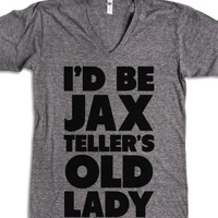 I'd be Jax Teller's Old Lady-Unisex Athletic Grey T-Shirt
