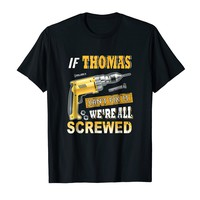 If Thomas Can't Fix it We're All Screwed Shirt