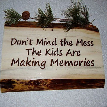 Rustic Sign  Don't Mind the Mess  The Kids Are by RUSTICNORTHERN