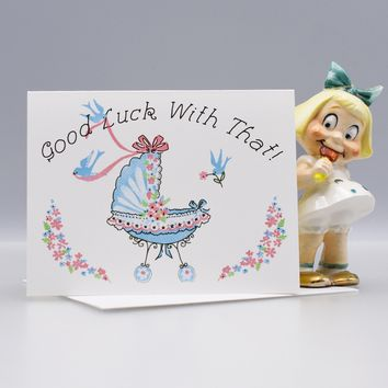 Good Luck With That! New Baby Congratulations Card