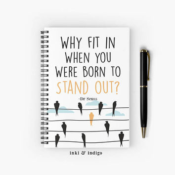 Why Fit In When You Were Born To Stand Out - Spiral Notebook With Lined Paper, A5 Writing Journal, Diary, Lined Journal