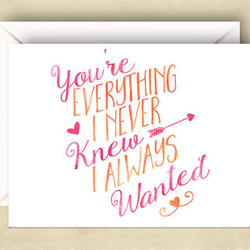 You're Everything I Never Knew I Always Wanted Card,  5.5 x 4.25 Inch (A2), Romantic Love Card, Cute Love Card, Valentine, I Love You Card