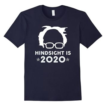 "PREMIUM ""Hindsight is 2020"" Bernie Sanders Funny T-shirt"