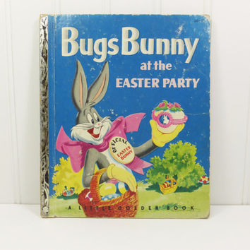 Bugs Bunny at the Easter Party,  Little Golden Book 183, 1953 -A- Printing, Warner Bros Cartoon Character, Easter Bunny Bugs, Elmer Fudd