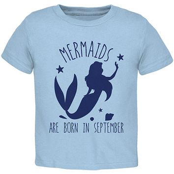 Mermaids Are Born In September Toddler T Shirt