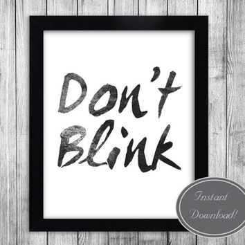 Doctor Who Printable Wall Art, Black and White Dr Who Quote 'Don't Blink' Eleventh Doctor inspired Digital Download