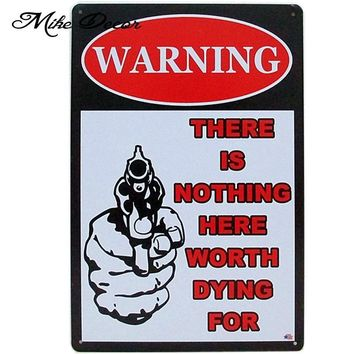There is nothing here worth dying for GUN Tin signs wall decor  shop Vintage Metal signs