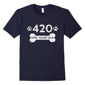 420 Dog Years Old T-Shirt 60th Birthday Gag Gift