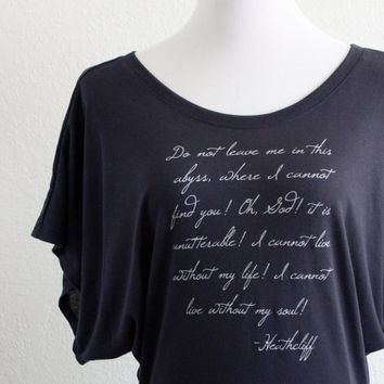 Wuthering Heights Literary Shirt- Emily Bronte Quote- Women's Flowy Dolman Sleeve