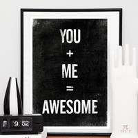 Inspirational Quote Print, Anniversary, Wedding Gift, Black And White Art - You + Me = Awesome A3 Si | Luulla