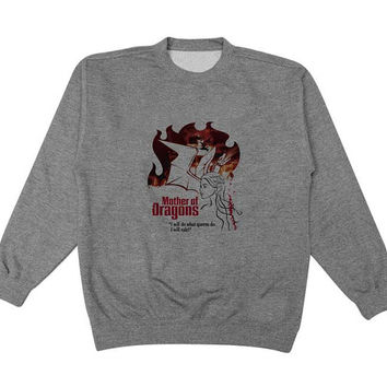 mother of dragon sweater Gray Sweatshirt Crewneck Men or Women for Unisex Size with variant colour
