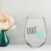 lake life wine glass, gifts for her, best friend gifts, personalized wine glasses, custom wine glasses, summer wine glass, birthday gifts