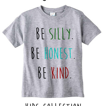 Be Silly Be Honest Be Kind Heather Grey / White Toddler Kids T Shirt Clothes Gift