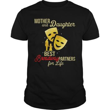 Mother and daughter best broadway partners for life shirt Premium Fitted Guys Tee