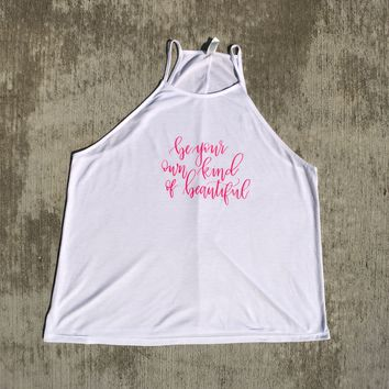 Be Your Own Kind of Beautiful Flowy High- Neck Tank Top