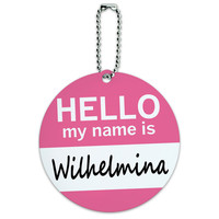Wilhelmina Hello My Name Is Round ID Card Luggage Tag