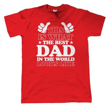 This is What The Best Dad In The World Looks Like - Dad's T-shirt