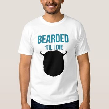Bearded Til I Die White T-shirt For Man