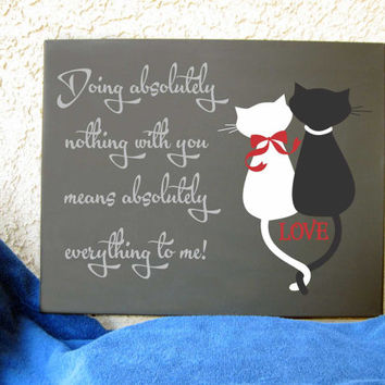 16 x 20 Hand Painted Art Canvas Cat Silhouettes Love Doing Nothing with You Means Everything Quote Abstract Modern Wall Decor