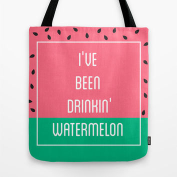 Beyonce I've Been Drinking Watermelon Tote Bag