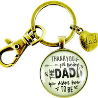 "Thank You for Being the Dad You Didn't Have to Be Step Dad Father Keychain Hipster 1.20"" Glass Round Key Chain Wedding Day Gift"