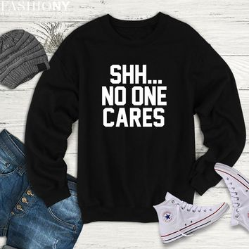 MORE STYLES! Shh No One Cares, Funny Graphic Tees, Tank-Tops & Sweatshirts