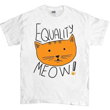 Equality Meow -- Unisex T-Shirt