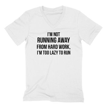 I'm not running away from hard work, I'm too lazy to run lazy day funny cool cute trendy V Neck T Shirt
