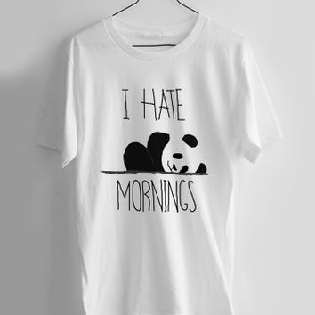 I Hate Mornings panda T-shirt Men, Women, Youth and Toddler