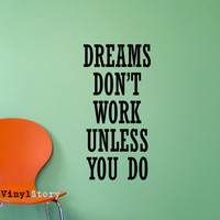 "Inspiring Typography Wall Decal Quote ""Dreams Don't Work Unless You Do"" 34 x 17 inches"