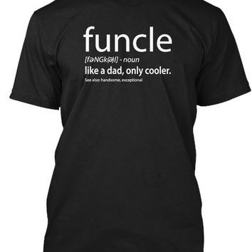 Funcle Definition T Shirt   Gift For The