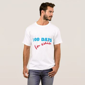 100 Days in vain T-Shirt
