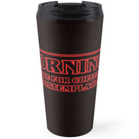 'Stranger Things Quote' Travel Mug by KsuAnn