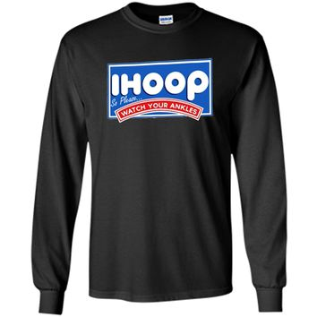 IHoop Watch Your Ankles - Funny, Basketball,Sports - T Shirt