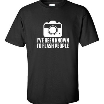 I've Been Known To Flash People Funny T-Shirt Tee Shirt TShirt Mens Ladies Womens Youth Shirt Gifts Photographer Photography Tee DT-058