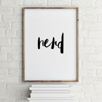 Typography Poster Nerdy Prints Nerdy Poster Nerdy Baby Gifts Geeky Nerd Gift Ideas Talk Nerdy to Me Nerd Art Typographic Print Nerd Poster
