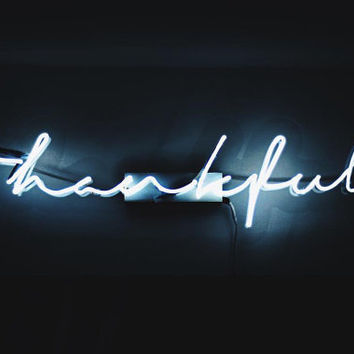 Thankful neon sign - custom made neon light - handmade