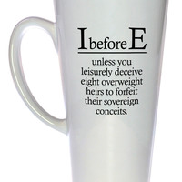 I Before E Exceptions to English Grammar Rules Coffee or Tea Mug, Latte Size