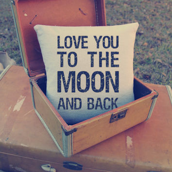 Custom Pillow - Love you to the moon and back - moon
