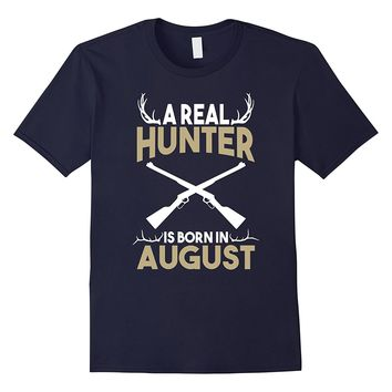 A Real Hunter is Born in August Outdoors T-Shirt