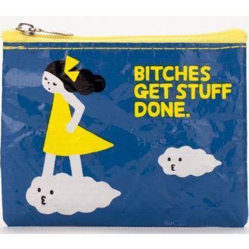 Bitches Get Stuff Done Coin Purse (Also Perfect for Small Makeup Items)