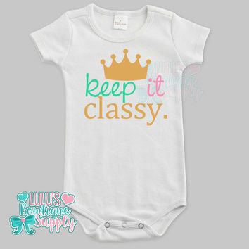 Keep it Classy Custom Baby Bodysuit, Baby girl clothes, Gold Glitter Keep it Classy Shirt, Baby Gift, Custom Baby Clothes