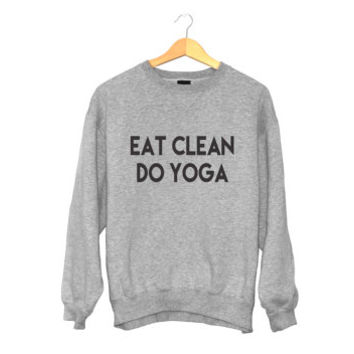 Eat clean do yoga sweatshirt grey crewneck for womens girls jumper funny yoga saying fashion