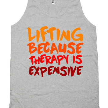Funny Lifting Tank Lifting  Because Therapy Is Expensive Lifting Tops American Apparel Lifting Clothes Mens Ladies Unisex Tank Top WT-126