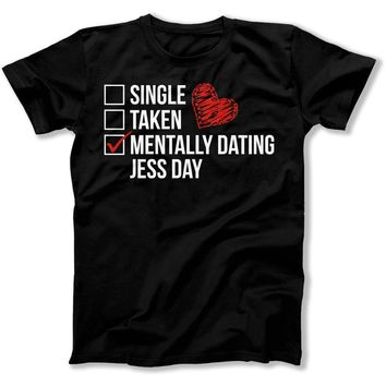 Mentally Dating Jess Day - T Shirt