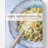 Super Natural Every Day: Well-Loved Recipes From My Natural Foods Kitchen - Anthropologie.com